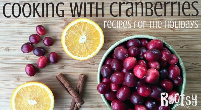 Easy Ways to Begin Cooking with Cranberries