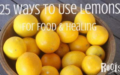 25 Ways to Use Lemons for Food and Healing