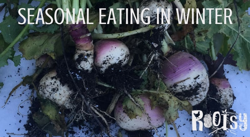 Seasonal eating in winter requires a bit of creativity, but winter favorites such as root vegetables, squash, and citrus are delicious additions to your local food table. | Rootsy.org