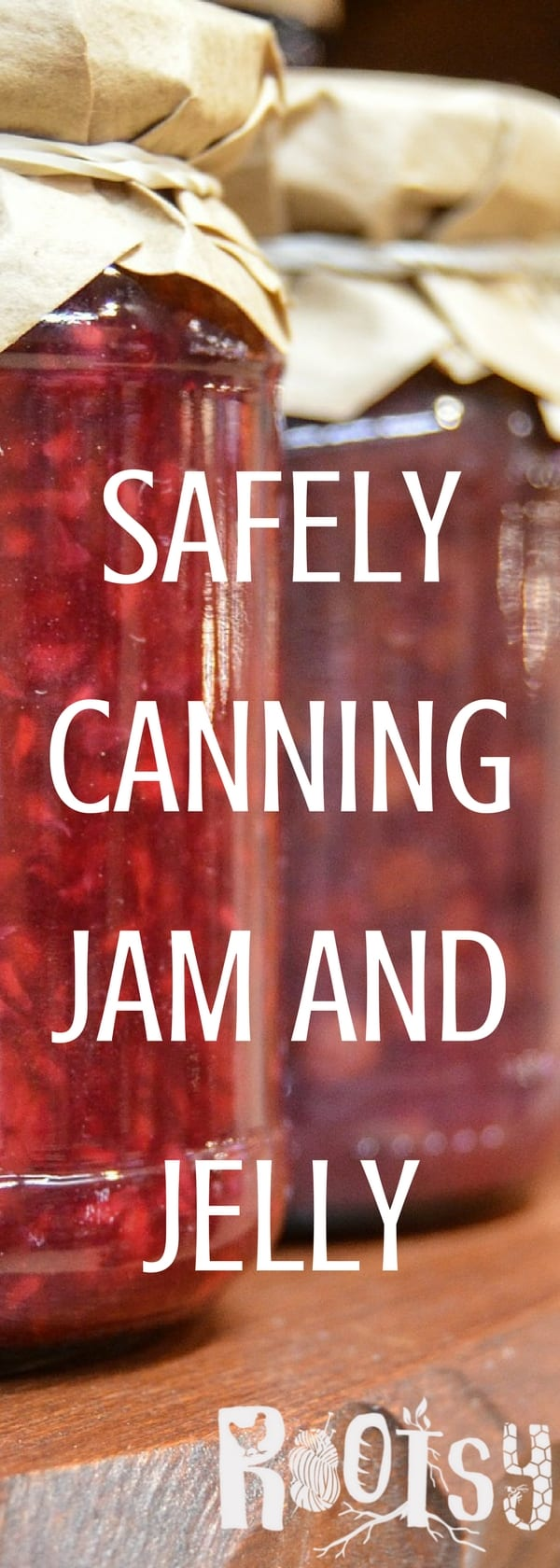 Safely Canning Jam and Jelly at Home - Rootsy