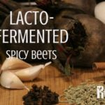 Whether you are growing your own or buying from a grower or farmer's market, you may experience 'produce glut'. Lacto-fermented Spicy Beets are one answer | Rootsy.org