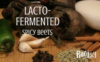Lacto-Fermented Spicy Beets