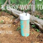 Quick and Easy Worm Towers for Better Garden Soil