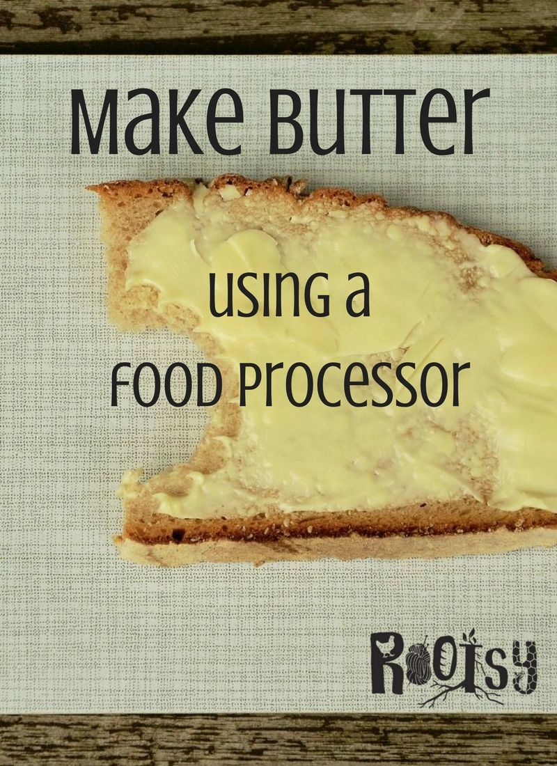 Learn to make butter using a food processor and heavy cream. You don't even need a cow and fresh milk to have fresh butter at home.  | Rootsy.org