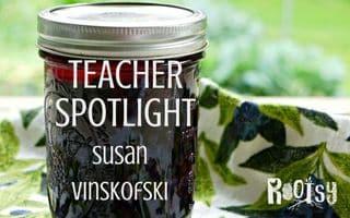 Teacher Spotlight: Susan Vinskofski of LearningandYearning
