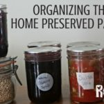 Make the most of those homemade goods by organizing the home preserved pantry with easy to follow tips so that everything can be found and used well.