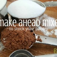 7 Must Have Make-ahead Mixes for Your Pantry