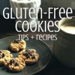 Gluten-Free Cookie Baking Tips + Recipes