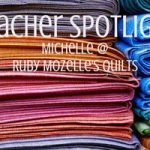 This month we are honored to feature Michelle Terhune of Ruby Mozelle's Quilts as a guest contributor. She lives in South Texas with her four (yes, four) dogs. She remembers being a little girl and having her paternal grandmother show her how to sew | Rootsy.org
