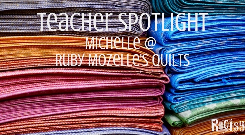 Teacher Spotlight: Michelle Terhune of Ruby Mozelle's Quilts