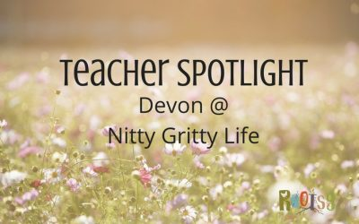 Teacher Spotlight: Devon at Nitty Gritty Life