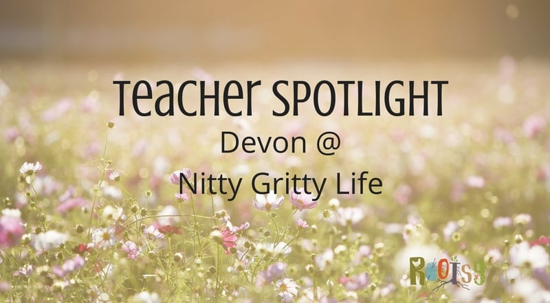 Teacher Spotlight: Devon at Nitty Gritty Life