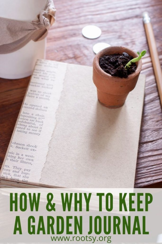 A closed book with a small clay pot with growing seedling sitting on top surrounded by a pencil, coins, and coffee cup with text overlay stating: how and why to keep a garden journal.
