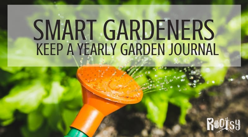 Smart gardeners know the value of a yearly garden journal and use it to aid with garden planning, crop rotation, and to create their own individualized resource | Rootsy.org
