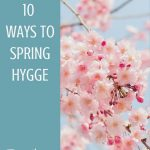Spring Hygge Ideas