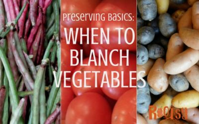 Preserving Basics: When to Blanch Vegetables