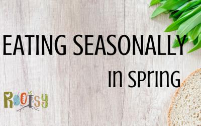 Eating Seasonally in Spring