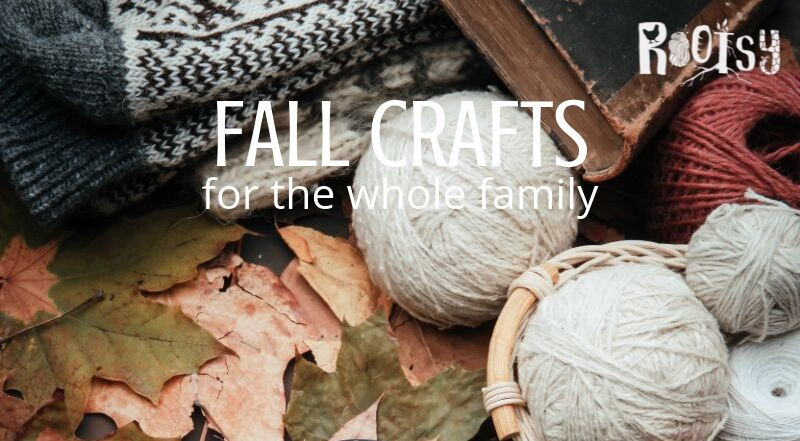 Fall Crafts For the Whole Family