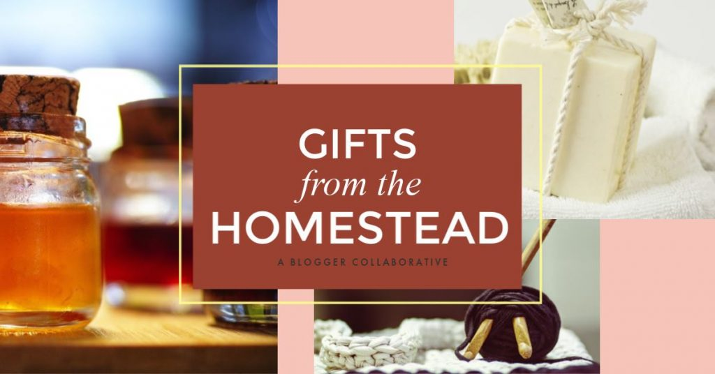 Collage of homemade gift photos with 'gifts from the homestead' text overlay.