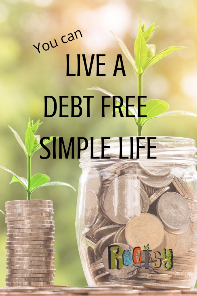 You CAN live a debt free simple life! Let Rootsy walk you through the steps to financial freedom.