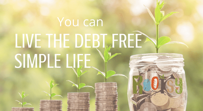 Living a debt free simple life is possible!