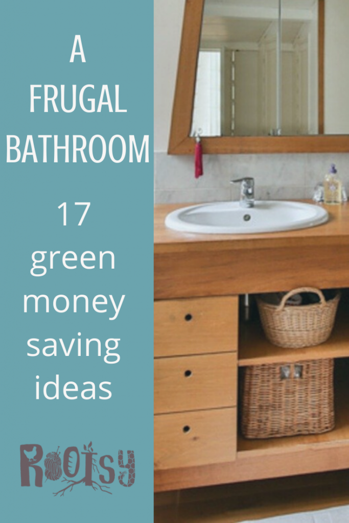 17 Green Money Saving Bathroom Ideas to try today