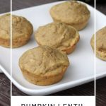 Muffins sitting on a white plate on top of a napkin with a green pumpkin in the background with text overlay stating: pumpkin lentil muffins.