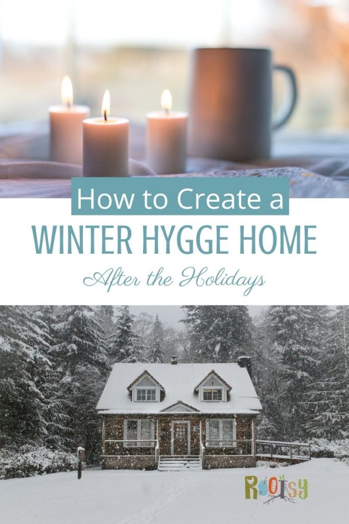 How to Create a Winter Hygge Home After the Holidays