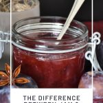 An open jar of jam with a spoon sticking out of it surrounded by plums and spices with text overlay stating: the difference between jam & jelly & preserves.